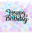Happy Birthday Text over Abstract Watercolor vector image