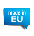 made in EU blue 3d realistic speech bubble vector image