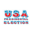 usa presidental election typography political vector image vector image
