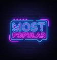 most popular neon sign most popular design vector image
