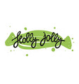 quote holly jolly in lettering vector image