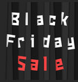 black friday sale with stripes vector image vector image