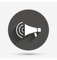 Megaphone sign icon Loudspeaker strike symbol vector image vector image