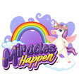 unicorn cartoon character with miracles happen vector image