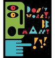 Dont worry be happy man vector image