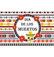 day of the dead mexican holiday set of patterned vector image