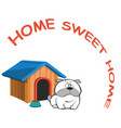 dog home sweet home vector image vector image