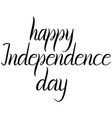 inscription happy independence day vector image vector image
