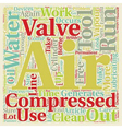 Why care if there is water in your compressed air vector image vector image