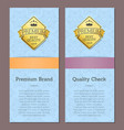 premium brand quality check premium best label vector image