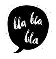 Bla Bla Bla vector image