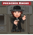 Cartoon character in Wild West - preacher Angus vector image vector image