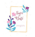 flowers wedding save date floral decoration vector image