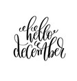 hello december hand lettering positive quote to vector image vector image