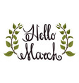 spring card hello march lettering typography vector image
