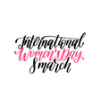 international womens day handwritten lettering in vector image vector image