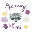 spring time lettering inscription with raccoon vector image