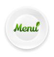 white plate with menu text vector image vector image