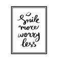 smile more worry less lettering for poster vector image vector image