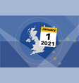 uk january 1st 2021 breaks free from eu vector image
