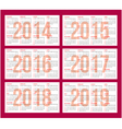 calendar grid for 2014 2015 2016 2017 2018 2019 vector image vector image