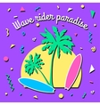 Wave rider paradise - Summer background in style vector image vector image