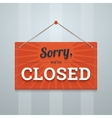 We are sorry closed red sign on a wall vector image