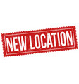 new location sign or stamp vector image vector image
