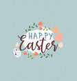 happy easter floral spring holiday quote with eggs vector image