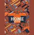 home repair and construction work tools poster vector image vector image
