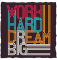 work hard dream big motivational poster vector image vector image