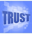 words trust on digital screen social concept vector image