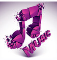 3d magenta demolished musical notes music word vector image