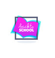 back to school lettering composition with image vector image vector image