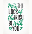 may the luck of the irish be with you handdrawn vector image vector image