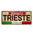 welcome to trieste in italian languagevintage vector image vector image