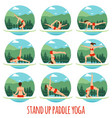 woman doing stand up paddling yoga on paddle board vector image vector image