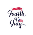 fourth july lettering hand inscription vector image vector image