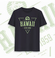hawaii state graphic t-shirt design typography vector image vector image