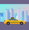yellow cab driving at street modern city vector image vector image