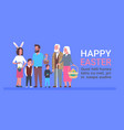 big family celebrate happy easter template poster vector image