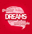 dreams slogan on vintage background vector image vector image