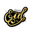 stylish lettering text happy eid vector image vector image