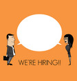 we are hiring concept vector image vector image