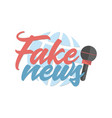 fake news banner with microphone and globe on vector image vector image