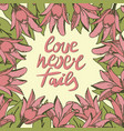 hand lettering love never fails made with flowers vector image