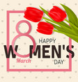 happy women s day greeting card with tulips vector image vector image
