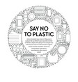 no plastic recycling and ecology disposable vector image vector image
