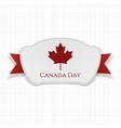 Canada Day realistic Label with Ribbon vector image vector image