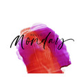 hello monday phrase on watercolor background vector image